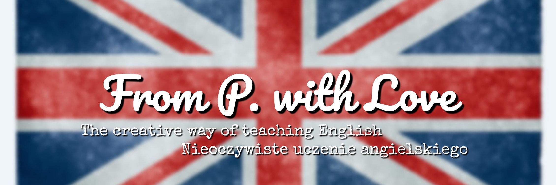 From P. with Love - nieoczywiste uczenie języka angielskiego